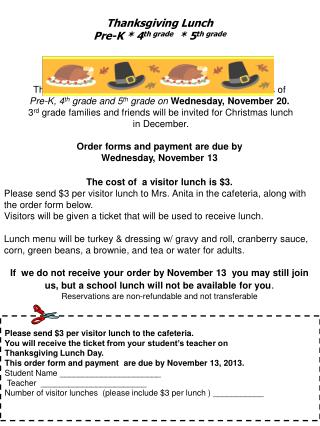 Please send $3 per visitor lunch to the cafeteria.
