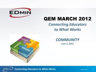 QEM MARCH 2012 Connecting Educators           to What Works COMMUNITY June 5, 2012
