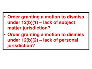 Order granting a motion to dismiss under 12(b)(1) – lack of subject matter jurisdiction?