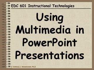EDC 601 Instructional Technologies