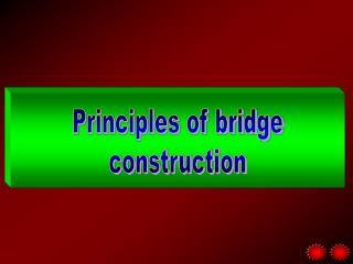 Principles of bridge  construction