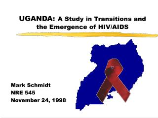 UGANDA: A Study in Transitions and the Emergence of HIV/AIDS