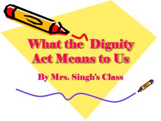 What the  Dignity Act Means to Us