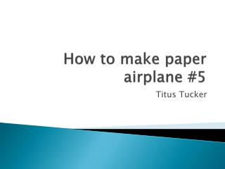 How to make paper airplane #5