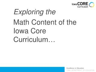 Exploring the  Math Content of the Iowa Core Curriculum