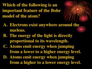 Which of the following is an  important feature of the Bohr model of the atom?