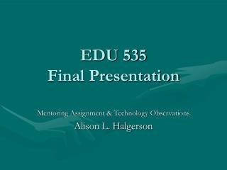 EDU 535  Final Presentation