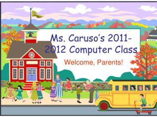 Ms.  Caruso's 2011-2012 Computer Class