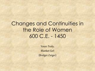 Changes and Continuities in the Role of Women 600 C.E. - 1450