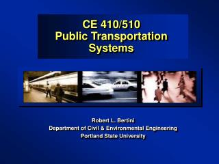 CE 410/510 Public Transportation Systems