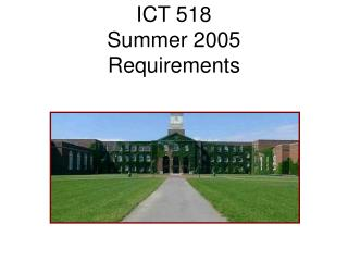 ICT 518 Summer 2005 Requirements