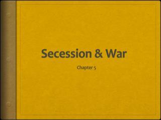 Secession & War