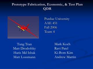 Prototype Fabrication, Economic, & Test Plan QDR