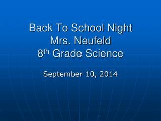 Back To School Night Mrs. Neufeld 8 th  Grade Science