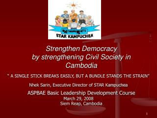 Strengthen Democracy  by strengthening Civil Society in  Cambodia