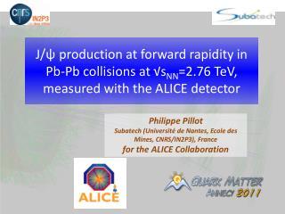 Philippe  Pillot Subatech  ( Universit� de Nantes ,  Ecole  des  Mines,  CNRS/IN2P3),  France