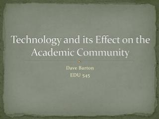 Technology and its Effect on the Academic Community