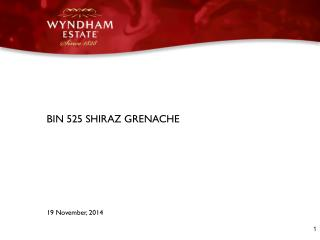 BIN 525 SHIRAZ GRENACHE