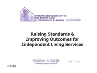 Raising Standards  Improving Outcomes for Independent Living Services