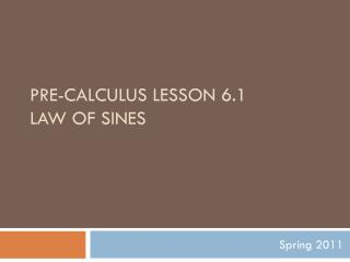 Pre-calculus lesson 6.1 Law of  Sines