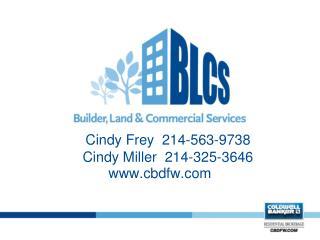 Cindy Frey  214-563-9738 Cindy Miller  214-325-3646