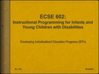 ECSE 602:  Instructional Programming for Infants and Young Children with Disabilities
