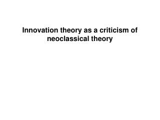 Innovation theory as a criticism of neoclassical theory