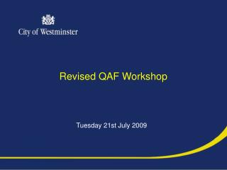 Revised QAF Workshop