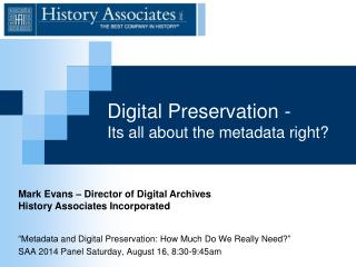 Digital Preservation -  I ts all about the metadata right?