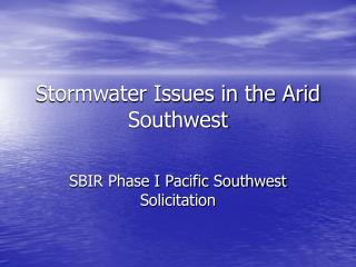 Stormwater Issues in the Arid Southwest
