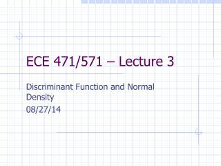 ECE 471/571 – Lecture 3