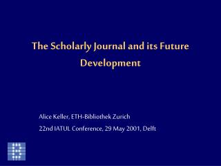 The Scholarly Journal and its Future Development
