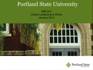 MIM 512 Global Leadership & Ethics January 2012