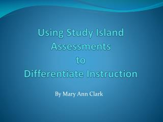 Using Study Island Assessments  to  Differentiate Instruction