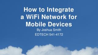 How to Integrate a  WiFi  Network for Mobile Devices