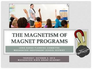 The Magnetism of magnet programs