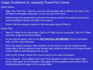 Usage Guidelines for Jeopardy PowerPoint Game Game Setup