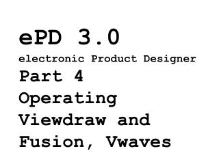 ePD 3.0 electronic Product Designer Part 4 Operating Viewdraw and Fusion, Vwaves
