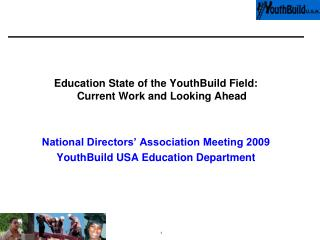 Education State of the YouthBuild Field:  Current Work and Looking Ahead