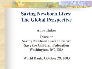 Saving Newborn Lives:  The Global Perspective