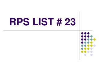 RPS LIST # 23