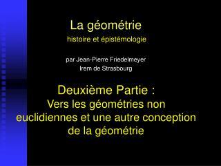 La g om trie  histoire et  pist mologie  par Jean-Pierre Friedelmeyer Irem de Strasbourg