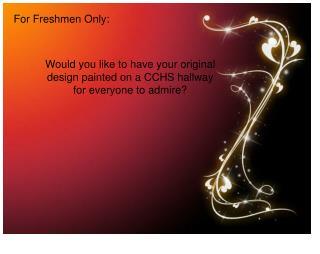 For Freshmen Only: