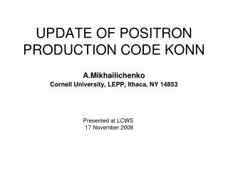 UPDATE OF POSITRON PRODUCTION CODE KONN