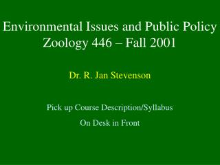 Environmental Issues and Public Policy Zoology 446 – Fall 2001