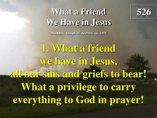 What a Friend We Have in Jesus  (Verse 1)