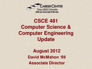 CSCE 481 Computer Science &  Computer Engineering Update