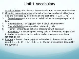 Absolute Value  – the distance the number is from zero on a number line.
