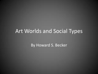 Art Worlds and Social Types