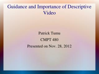 Guidance and Importance of Descriptive Video